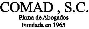 Corporación Mexicana de Asesores en Derecho S.C., COMAD, S.C